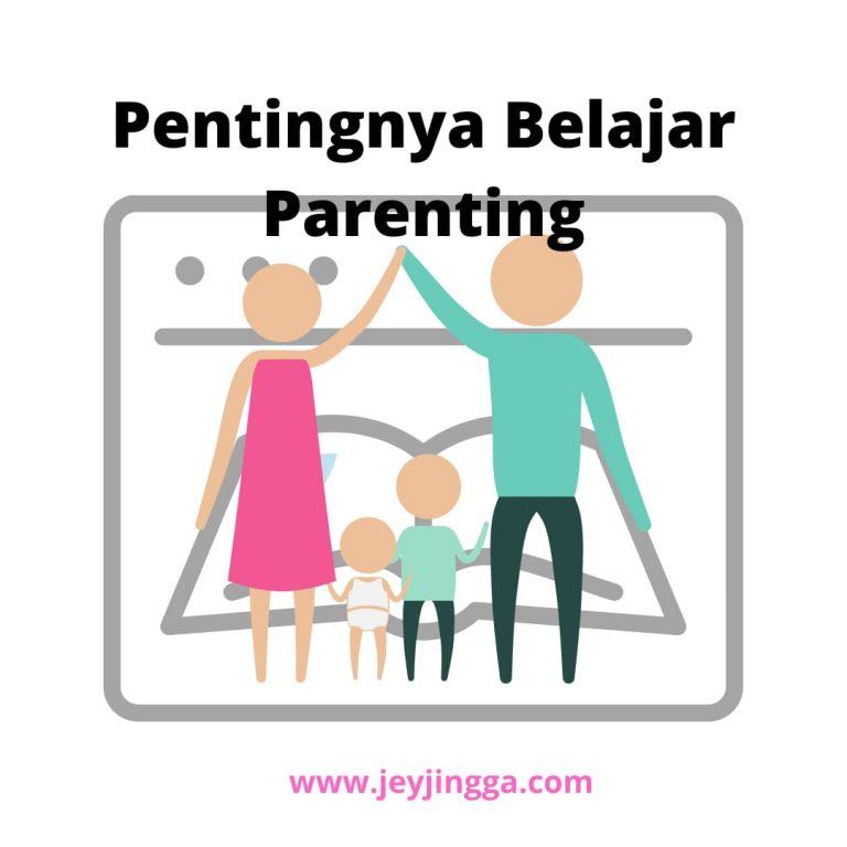 pentingnya belajar parenting