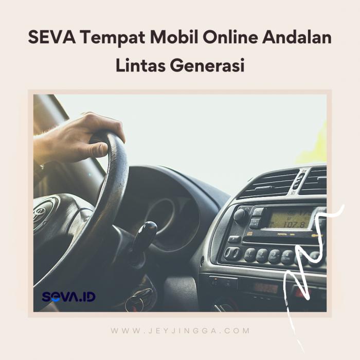 SEVA Tempat Mobil Online Andalan Lintas Generasi – Jurnal Jingga