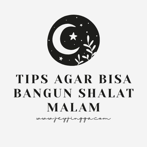 Tips Agar Bisa Bangun Shalat Malam